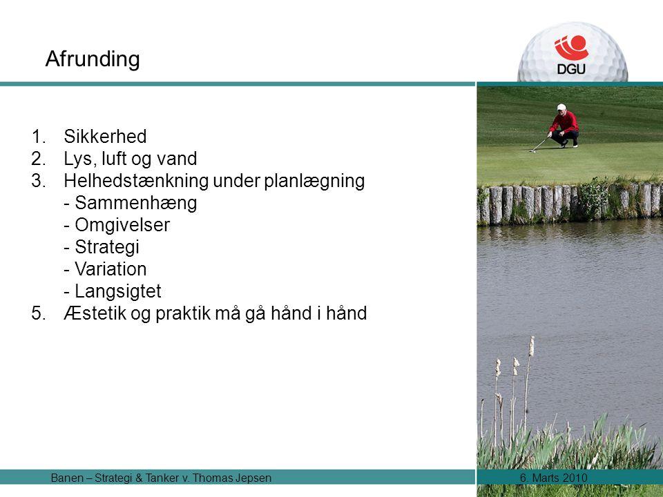 6. Marts 2010Banen – Strategi & Tanker v. Thomas Jepsen Afrunding 1.