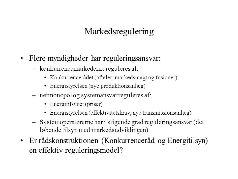 Markedsregulering Flere myndigheder har reguleringsansvar: –konkurrencemarkederne reguleres af: Konkurrencerådet (aftaler, markedsmagt og fusioner) Energistyrelsen (nye produktionsanlæg) –netmonopol og systemansvar reguleres af: Energitilsynet (priser) Energistyrelsen (effektivitetskrav, nye transmissionsanlæg) –Systemoperatørerne har i stigende grad reguleringsansvar (det løbende tilsyn med markedsudviklingen) Er rådskonstruktionen (Konkurrenceråd og Energitilsyn) en effektiv reguleringsmodel
