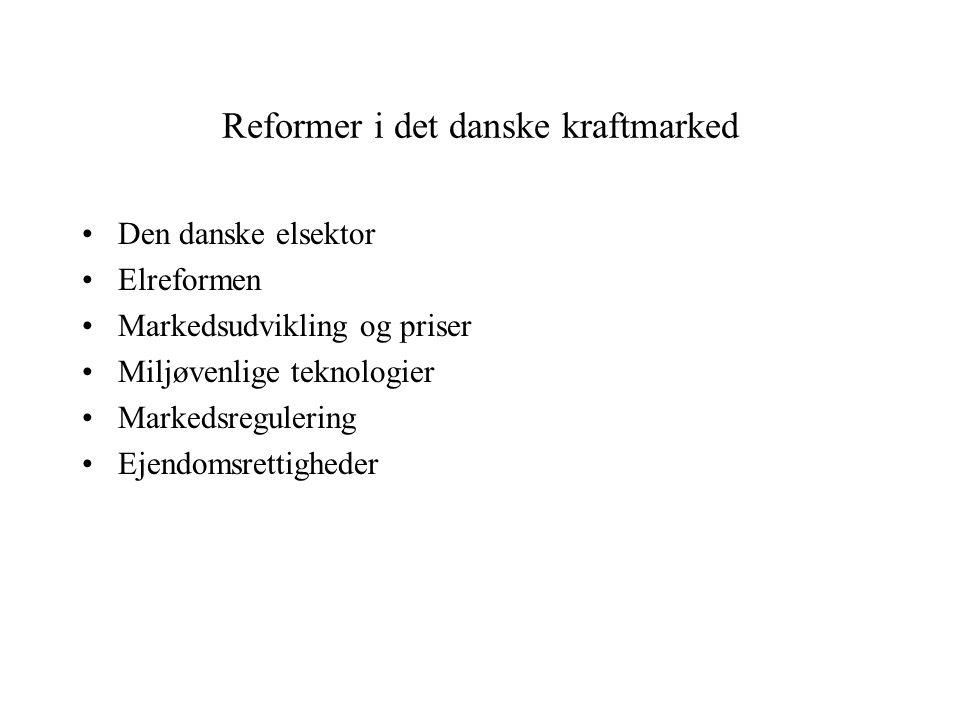 Reformer i det danske kraftmarked Den danske elsektor Elreformen Markedsudvikling og priser Miljøvenlige teknologier Markedsregulering Ejendomsrettigheder