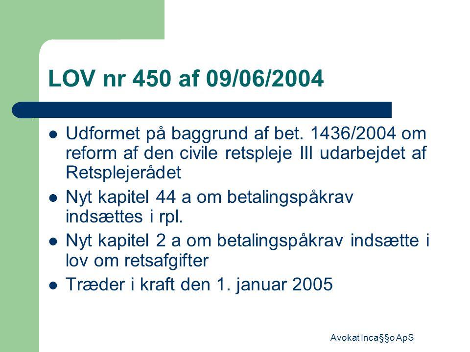 Avokat Inca§§o ApS LOV nr 450 af 09/06/2004 Udformet på baggrund af bet.