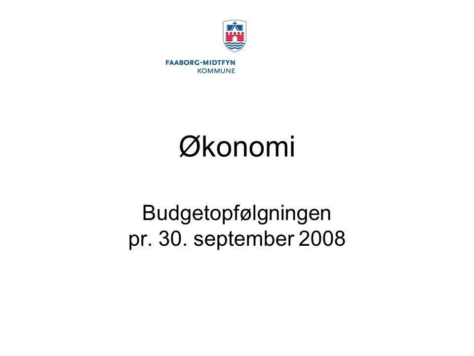 Økonomi Budgetopfølgningen pr. 30. september 2008