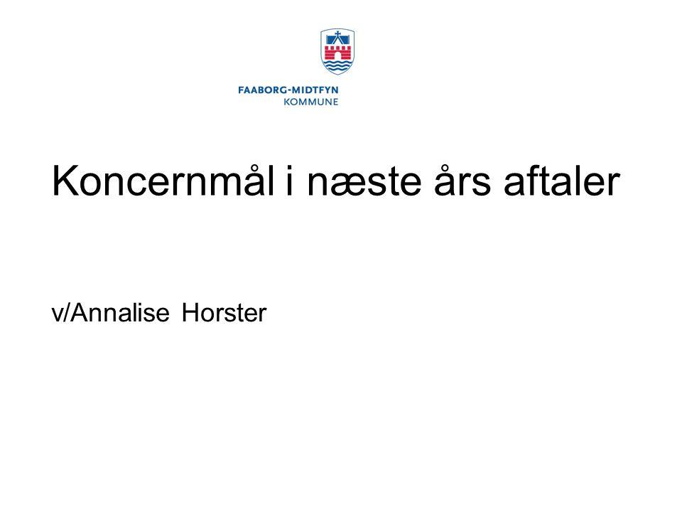 Koncernmål i næste års aftaler v/Annalise Horster
