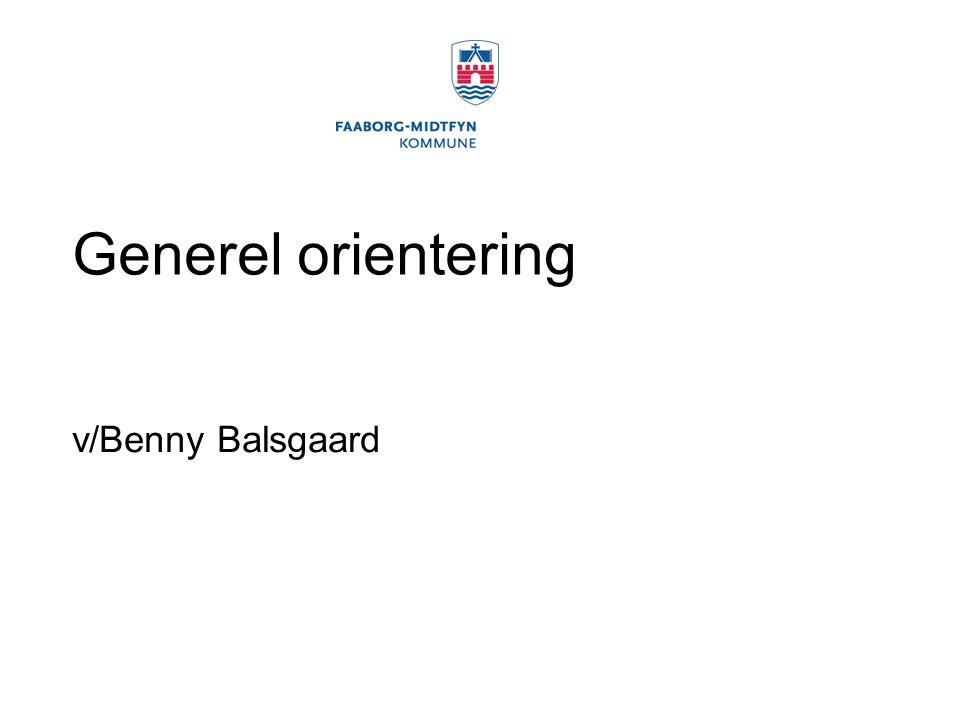 Generel orientering v/Benny Balsgaard