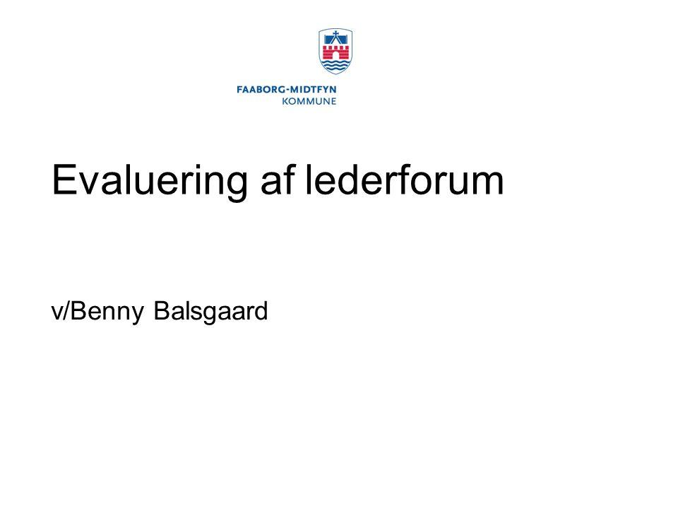 Evaluering af lederforum v/Benny Balsgaard
