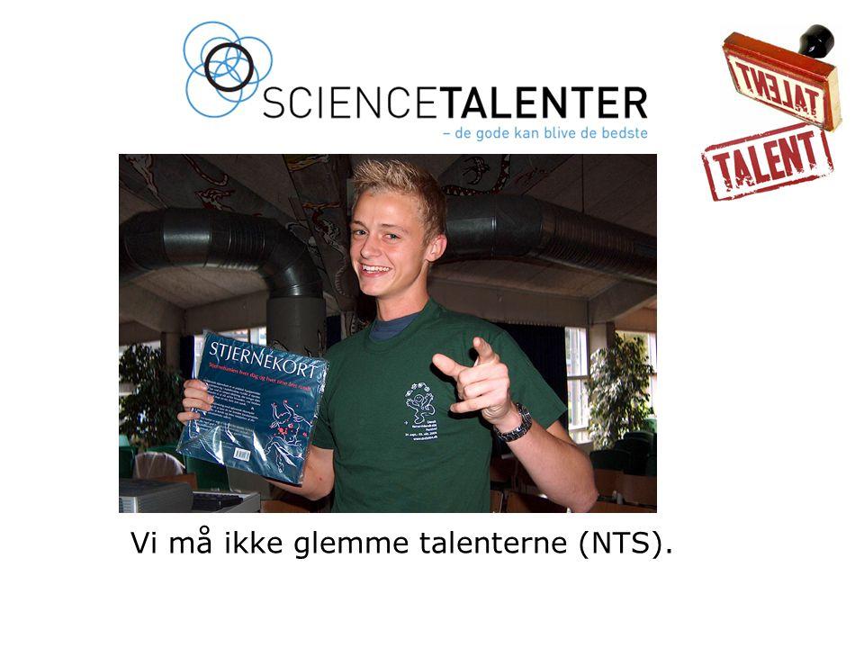 ScienceTalenter Vi må ikke glemme talenterne (NTS).