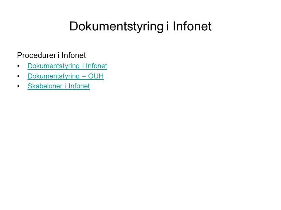 Dokumentstyring i Infonet Procedurer i Infonet Dokumentstyring i Infonet Dokumentstyring – OUH Skabeloner i Infonet