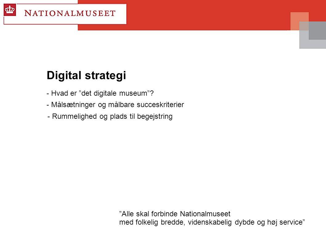 Digital strategi - Hvad er det digitale museum .