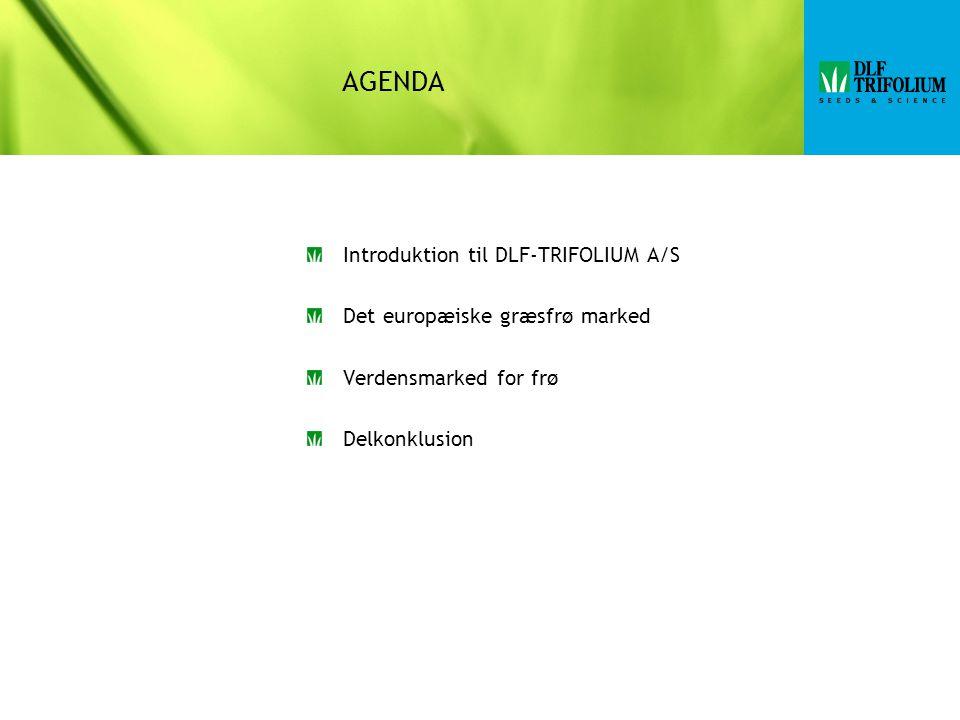 AGENDA Introduktion til DLF-TRIFOLIUM A/S Det europæiske græsfrø marked Verdensmarked for frø Delkonklusion