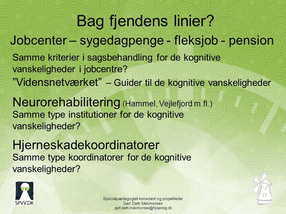 Specialpædagogisk konsulent og projektleder Gert Deth Melchiorsen gert.deth.melchiorsen@hjoerring.dk Bag fjendens linier.