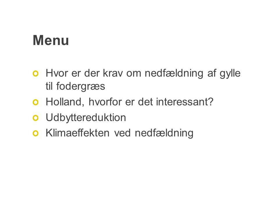 Menu Hvor er der krav om nedfældning af gylle til fodergræs Holland, hvorfor er det interessant.
