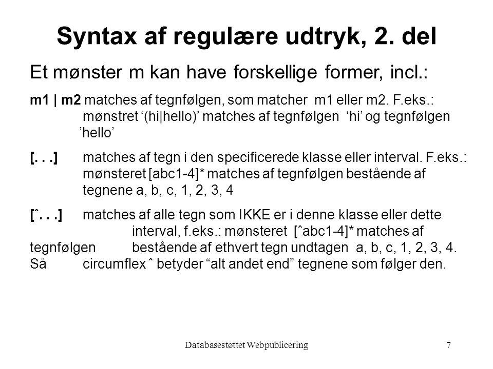 Databasestøttet Webpublicering7 Syntax af regulære udtryk, 2.