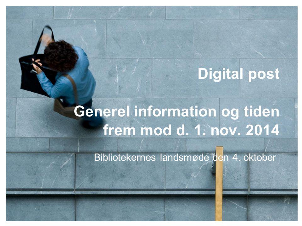 Digital post Generel information og tiden frem mod d.