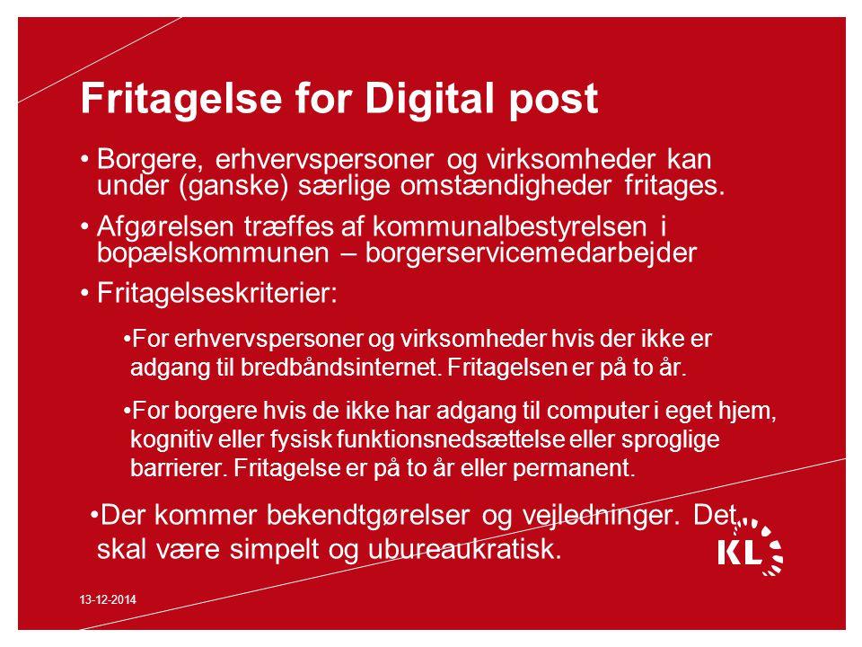 Fritagelse for Digital post Borgere, erhvervspersoner og virksomheder kan under (ganske) særlige omstændigheder fritages.