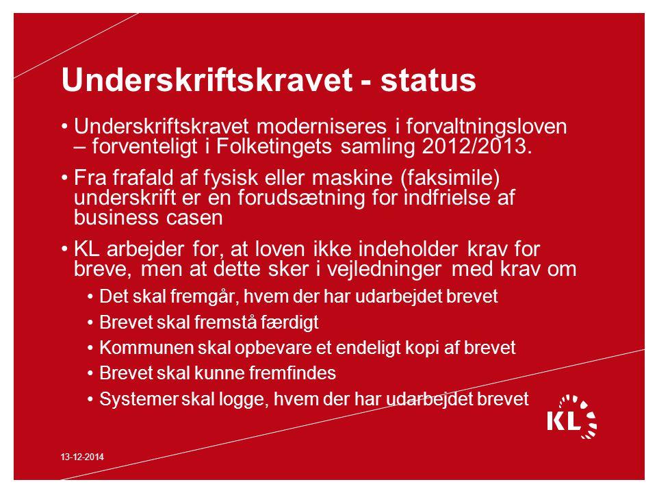 Underskriftskravet - status Underskriftskravet moderniseres i forvaltningsloven – forventeligt i Folketingets samling 2012/2013.