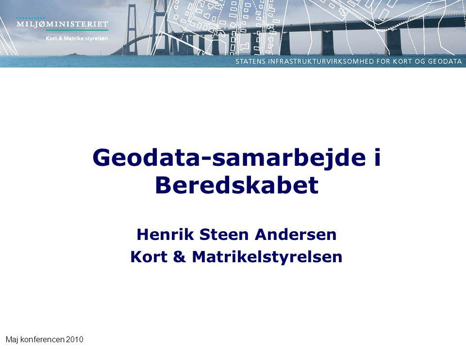 Maj konferencen 2010 Geodata-samarbejde i Beredskabet Henrik Steen Andersen Kort & Matrikelstyrelsen