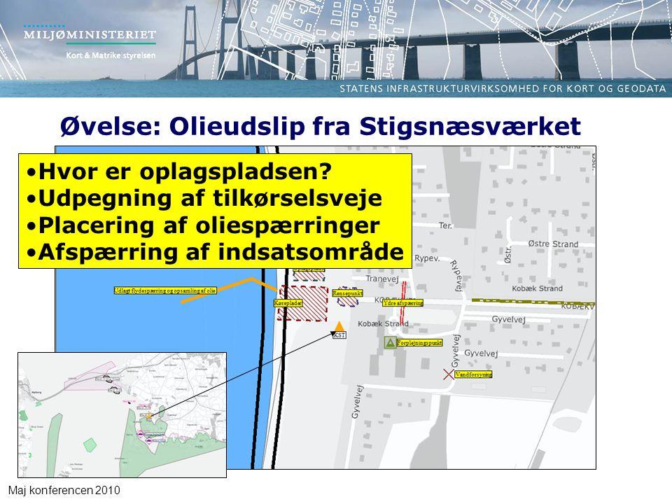 Maj konferencen 2010 Øvelse: Olieudslip fra Stigsnæsværket Hvor er oplagspladsen.