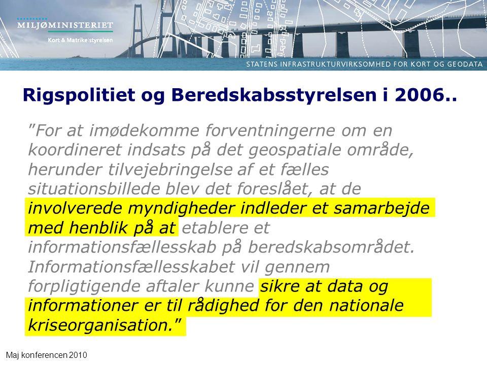 Maj konferencen 2010 Rigspolitiet og Beredskabsstyrelsen i 2006..