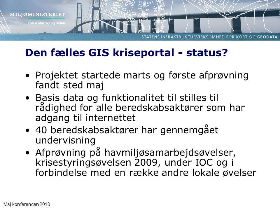 Maj konferencen 2010 Den fælles GIS kriseportal - status.