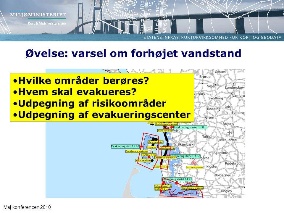 Maj konferencen 2010 Øvelse: varsel om forhøjet vandstand Hvilke områder berøres.