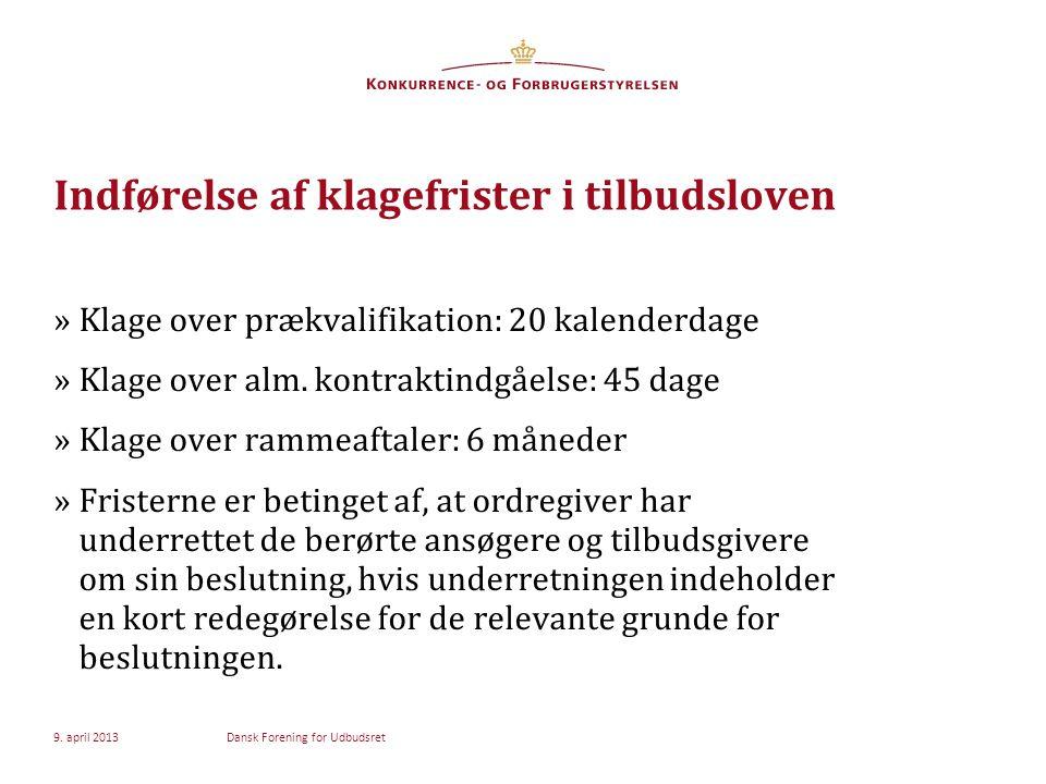 Indførelse af klagefrister i tilbudsloven »Klage over prækvalifikation: 20 kalenderdage »Klage over alm.