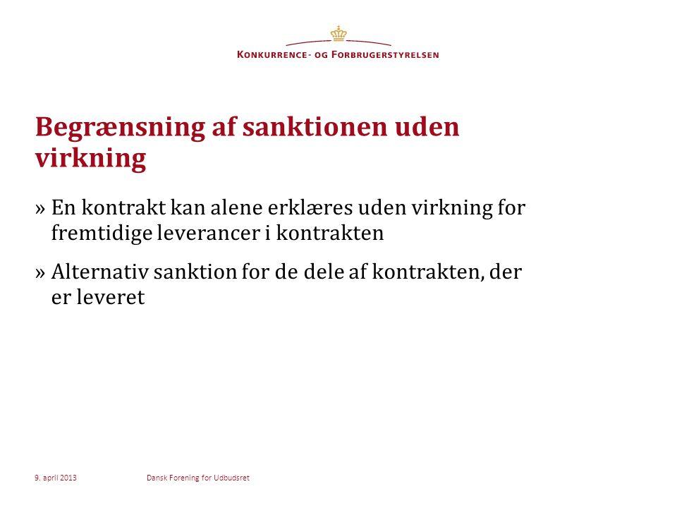 Begrænsning af sanktionen uden virkning »En kontrakt kan alene erklæres uden virkning for fremtidige leverancer i kontrakten »Alternativ sanktion for de dele af kontrakten, der er leveret 9.