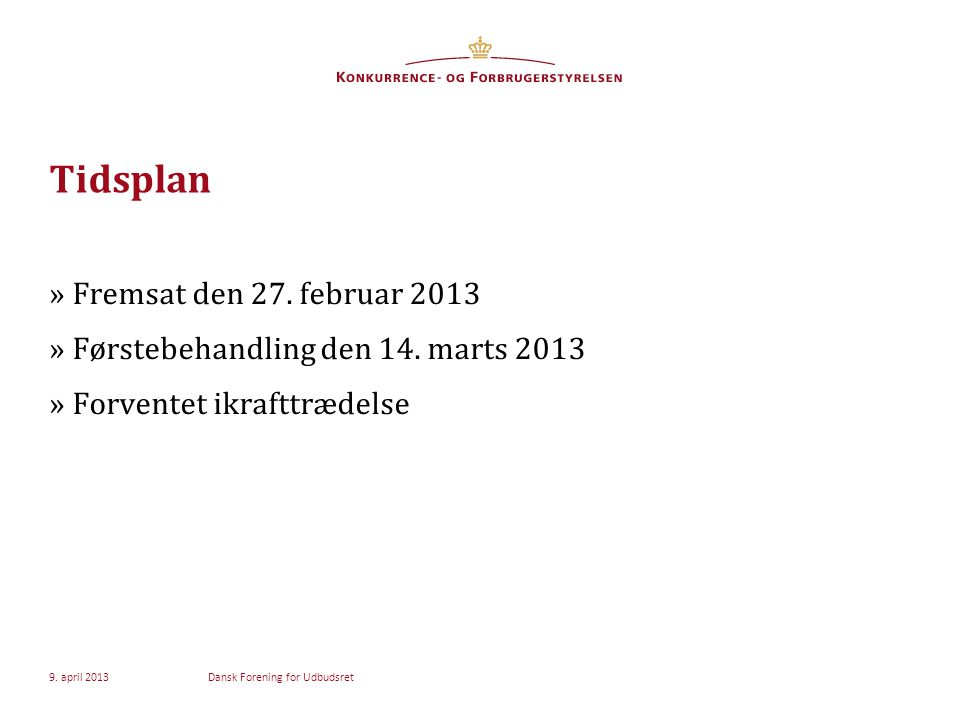 Tidsplan »Fremsat den 27. februar 2013 »Førstebehandling den 14.