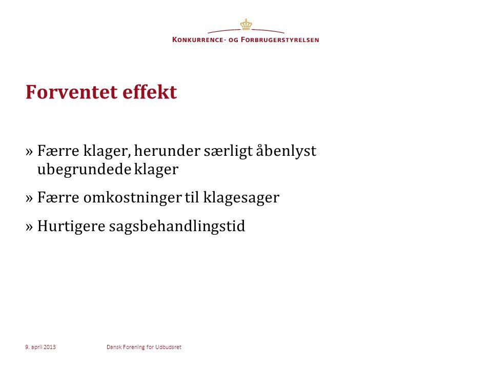 Forventet effekt »Færre klager, herunder særligt åbenlyst ubegrundede klager »Færre omkostninger til klagesager »Hurtigere sagsbehandlingstid 9.