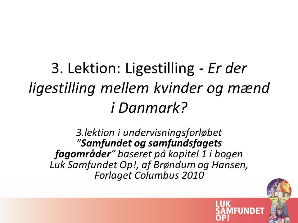 3. Lektion: Ligestilling - Er der ligestilling mellem kvinder og mænd i Danmark.
