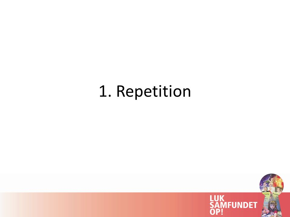 1. Repetition
