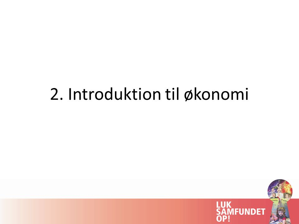 2. Introduktion til økonomi