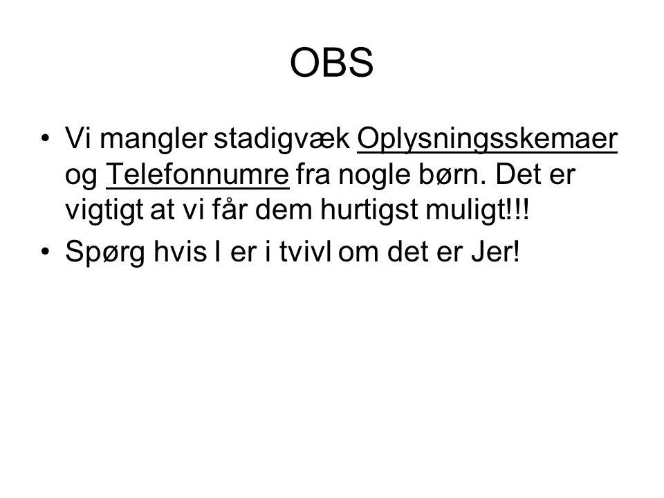 OBS Vi mangler stadigvæk Oplysningsskemaer og Telefonnumre fra nogle børn.