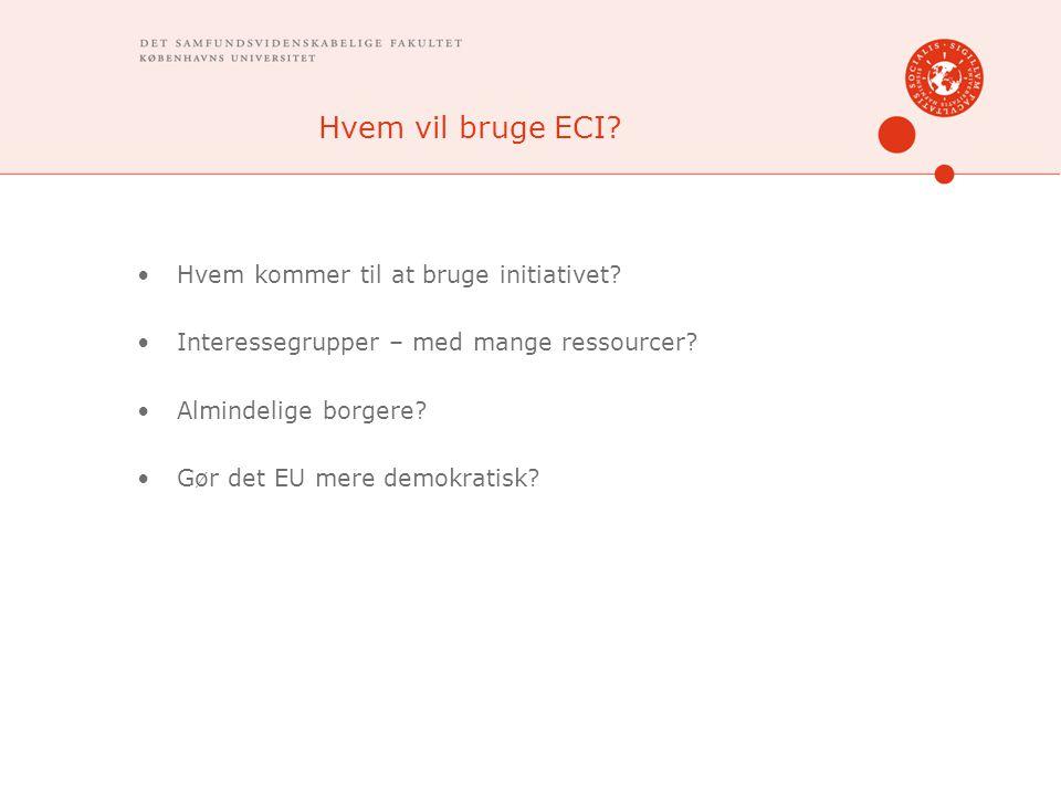 Hvem vil bruge ECI. Hvem kommer til at bruge initiativet.