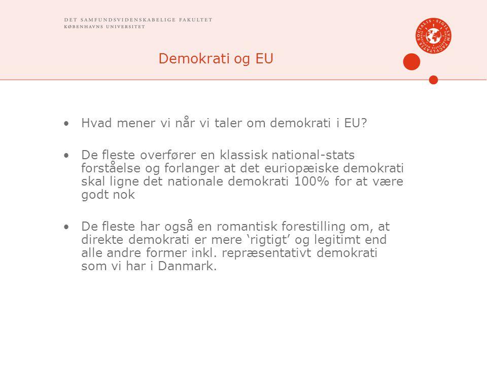 Demokrati og EU Hvad mener vi når vi taler om demokrati i EU.
