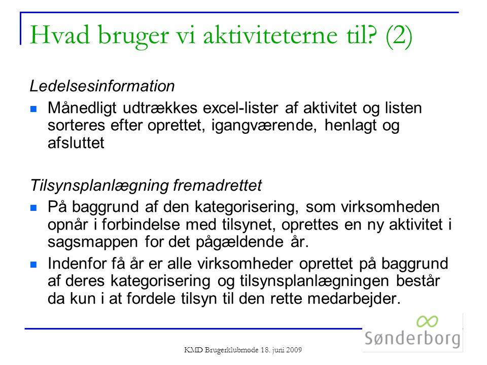 KMD Brugerklubmøde 18. juni 2009 Hvad bruger vi aktiviteterne til.