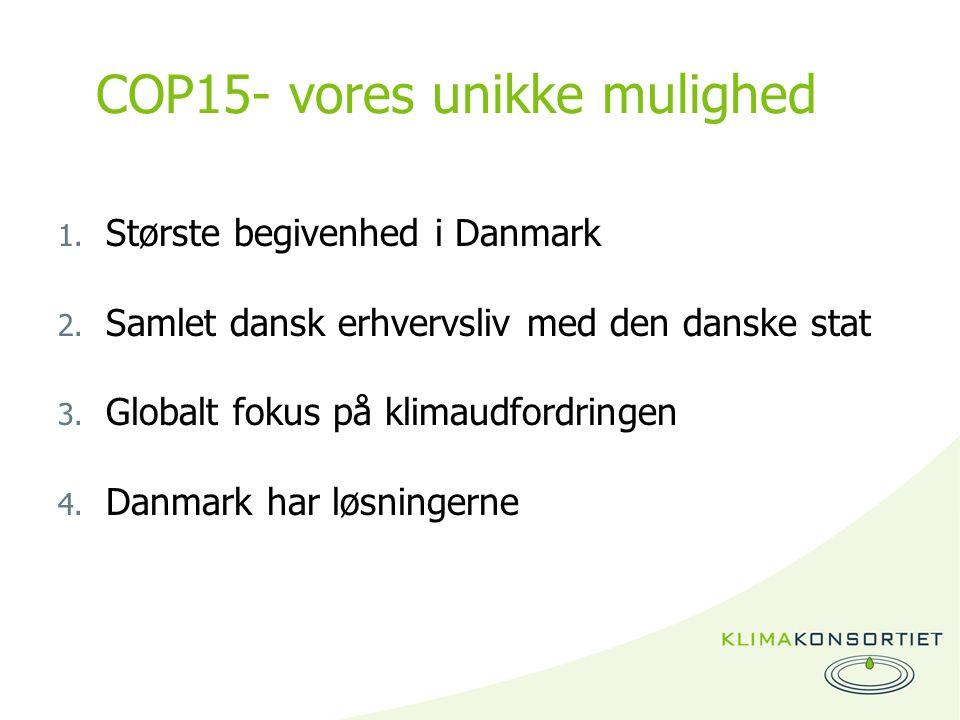 COP15- vores unikke mulighed 1. Største begivenhed i Danmark 2.