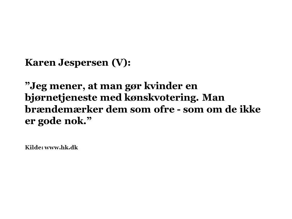 Karen Jespersen (V): Jeg mener, at man gør kvinder en bjørnetjeneste med kønskvotering.