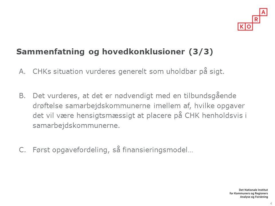 Sammenfatning og hovedkonklusioner (3/3) 4 A.CHKs situation vurderes generelt som uholdbar på sigt.
