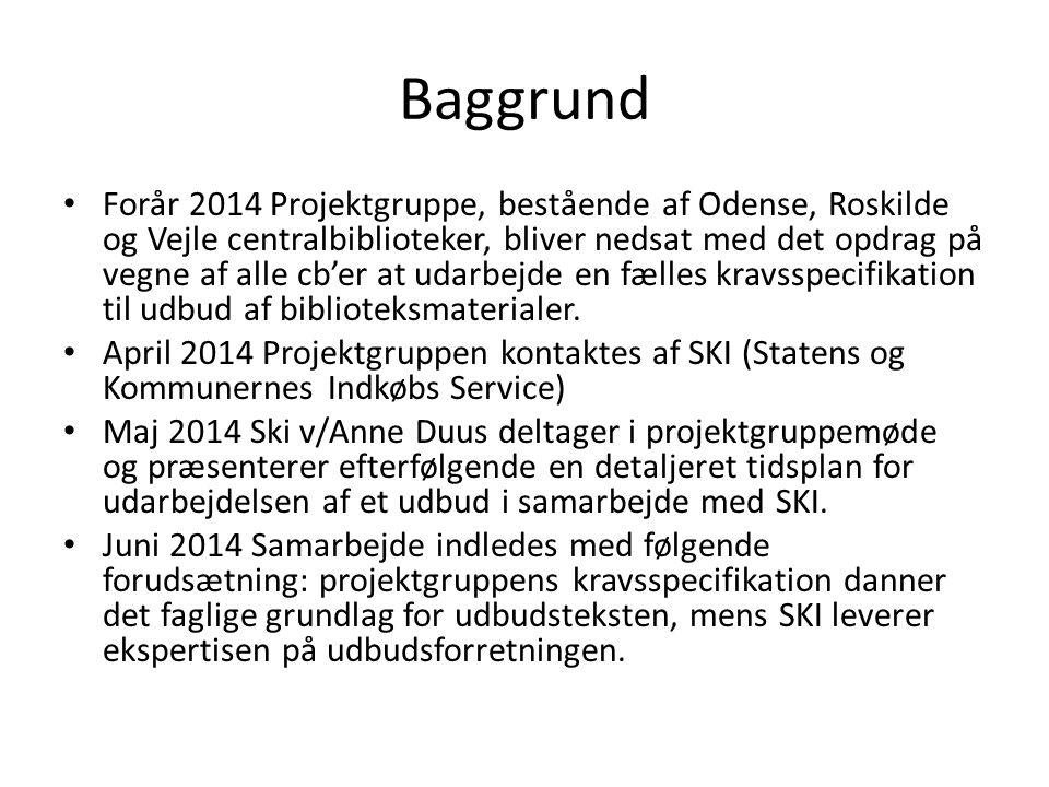 Baggrund Forår 2014 Projektgruppe, bestående af Odense, Roskilde og Vejle centralbiblioteker, bliver nedsat med det opdrag på vegne af alle cb'er at udarbejde en fælles kravsspecifikation til udbud af biblioteksmaterialer.