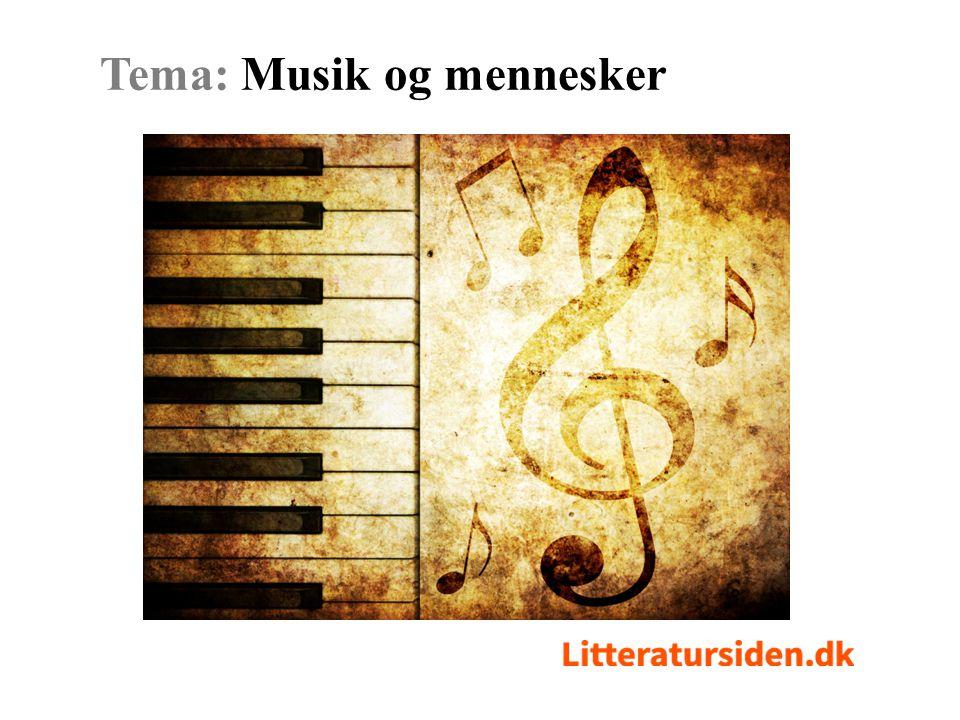 Tema: Musik og mennesker Bliv inspireret i temaet på