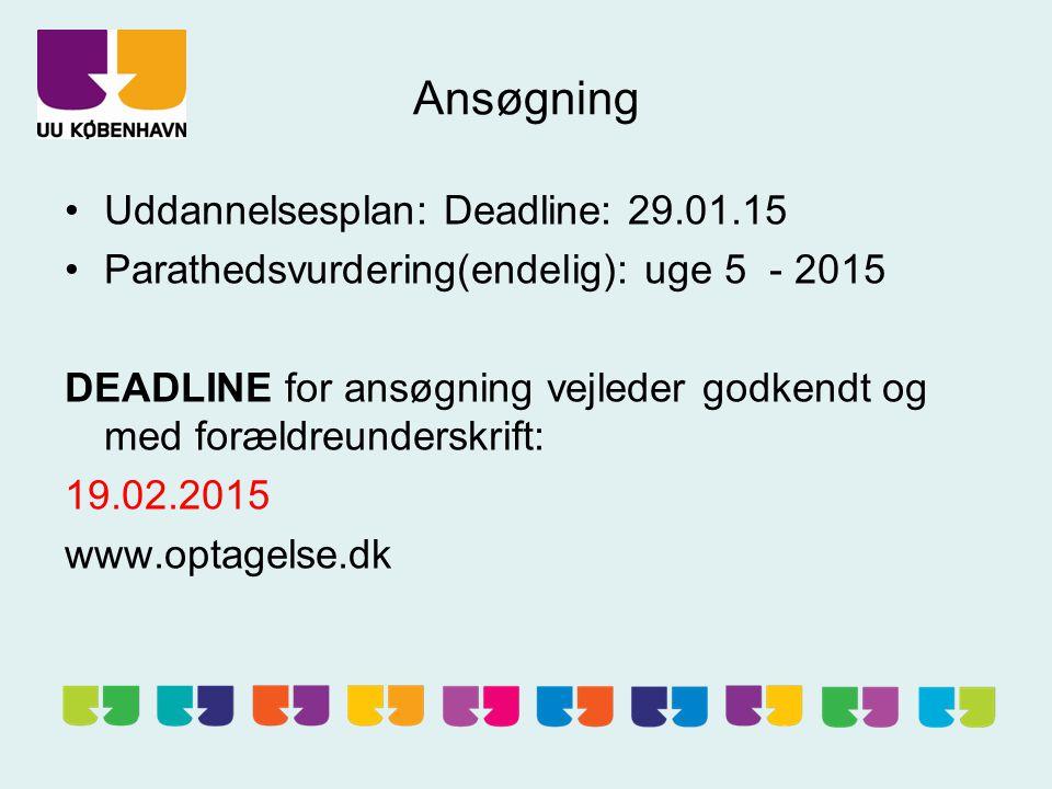 Ansøgning Uddannelsesplan: Deadline: 29.01.15 Parathedsvurdering(endelig): uge 5 - 2015 DEADLINE for ansøgning vejleder godkendt og med forældreunderskrift: 19.02.2015 www.optagelse.dk