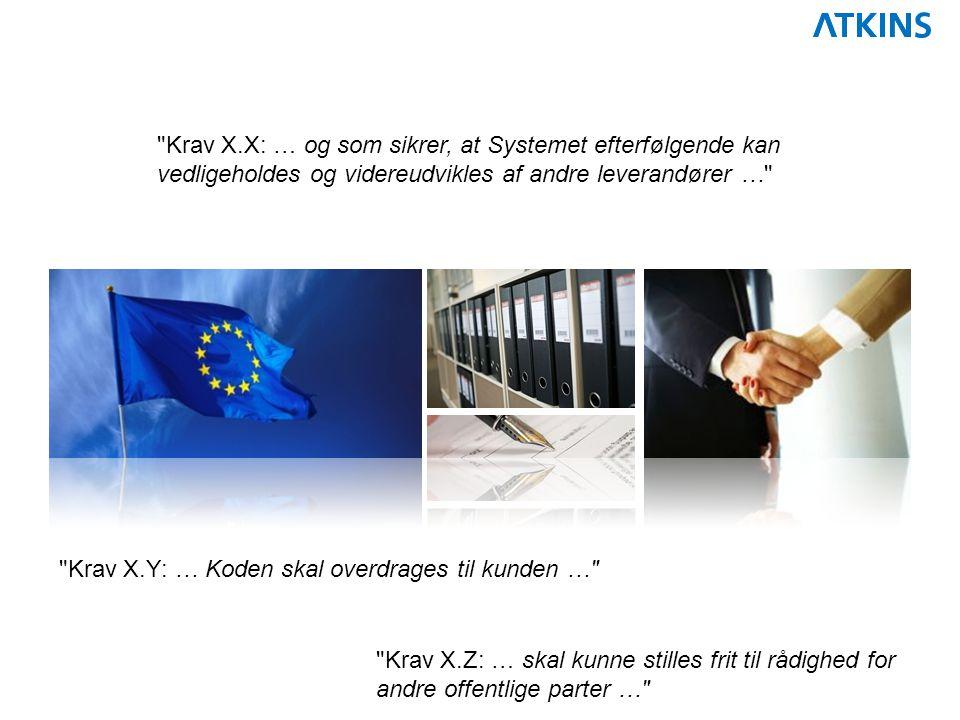 Krav X.X: … og som sikrer, at Systemet efterfølgende kan vedligeholdes og videreudvikles af andre leverandører … Krav X.Y: … Koden skal overdrages til kunden … Krav X.Z: … skal kunne stilles frit til rådighed for andre offentlige parter …
