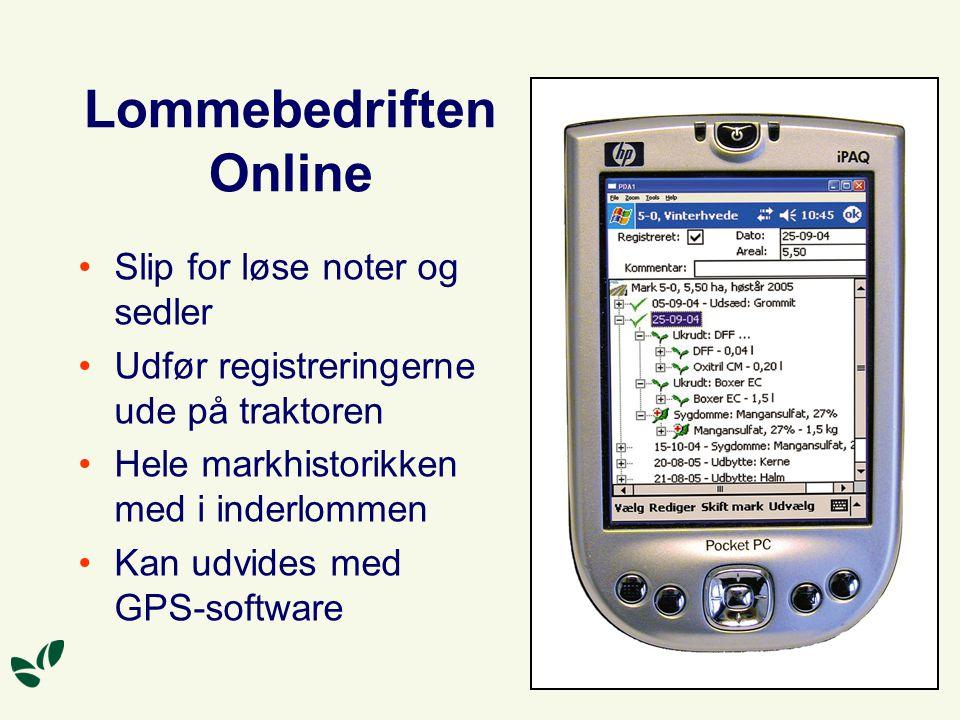 Lommebedriften Online Slip for løse noter og sedler Udfør registreringerne ude på traktoren Hele markhistorikken med i inderlommen Kan udvides med GPS-software