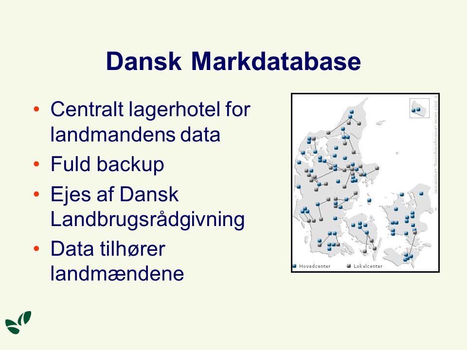 Dansk Markdatabase Centralt lagerhotel for landmandens data Fuld backup Ejes af Dansk Landbrugsrådgivning Data tilhører landmændene