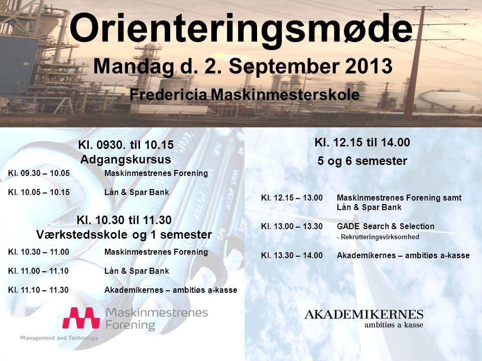 Orienteringsmøde Mandag d. 2. September 2013 Kl.