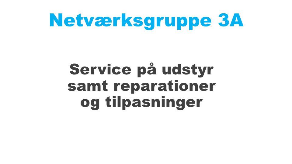 Netværksgruppe 3A Service på udstyr samt reparationer og tilpasninger