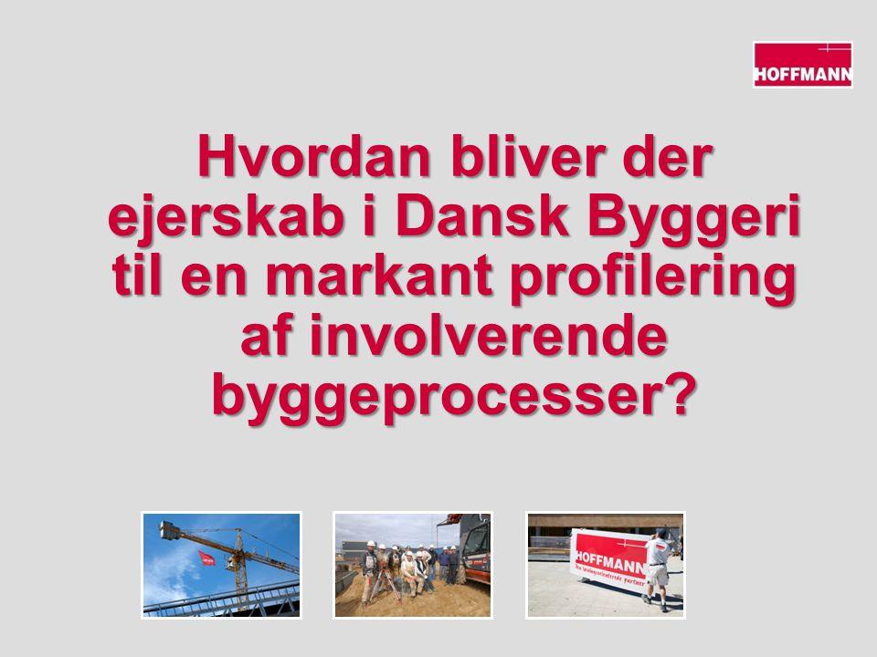 Hvordan bliver der ejerskab i Dansk Byggeri til en markant profilering af involverende byggeprocesser