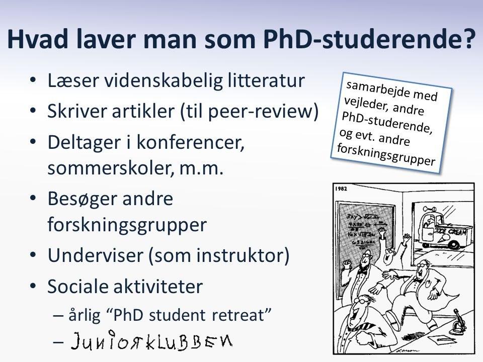 Hvad laver man som PhD-studerende.