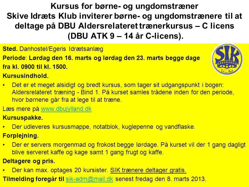 Kursus for børne- og ungdomstræner Skive Idræts Klub inviterer børne- og ungdomstrænere til at deltage på DBU Aldersrelateret trænerkursus – C licens
