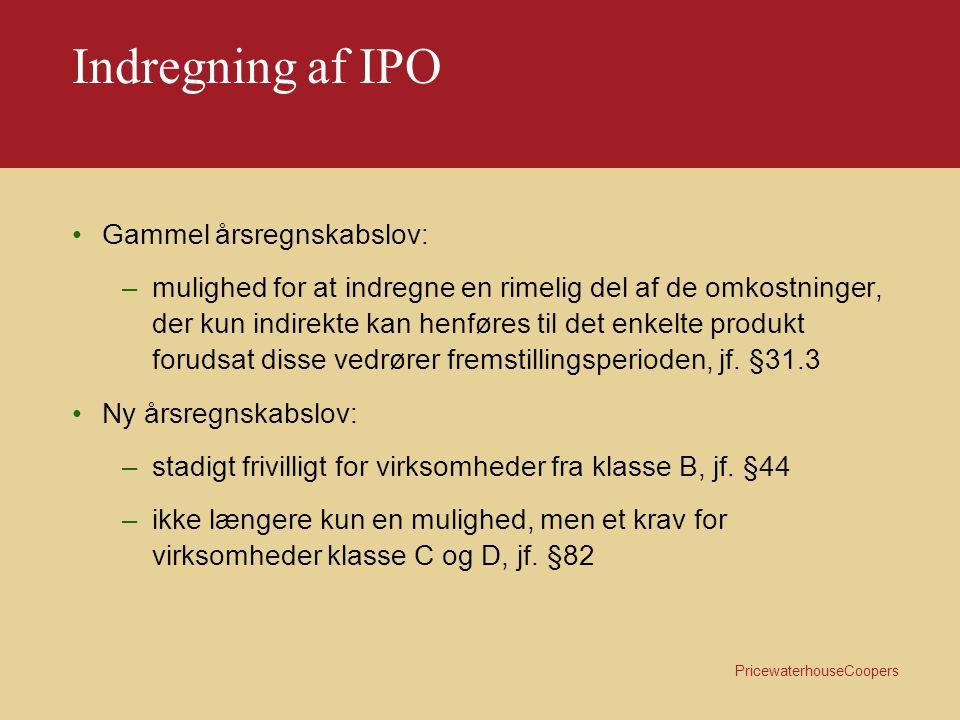 PricewaterhouseCoopers Indregning af IPO Salgspris Bruttoavance Indirekte produktions omkostninger Direkte omkostninger (kapacitetsomkostninger) Direkte omkostninger (variable omkostninger)