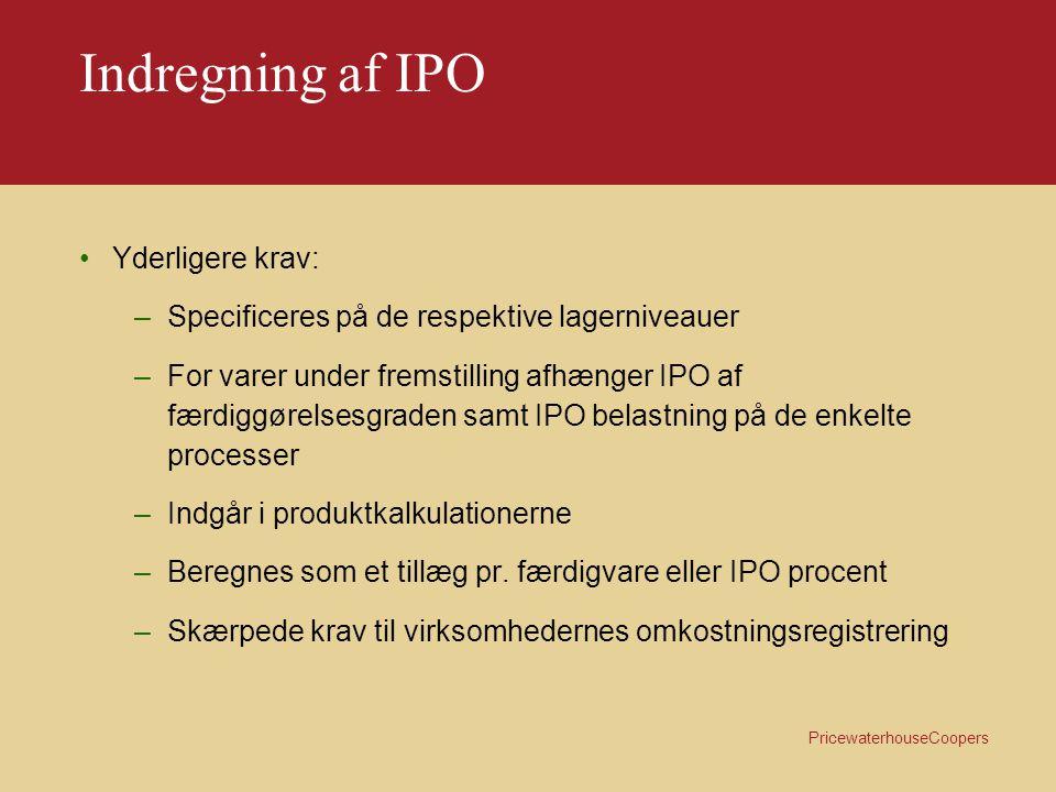PricewaterhouseCoopers Indregning af IPO Fordeling: –Fordeles på en produktionsmængde til beregning af et tillæg pr.